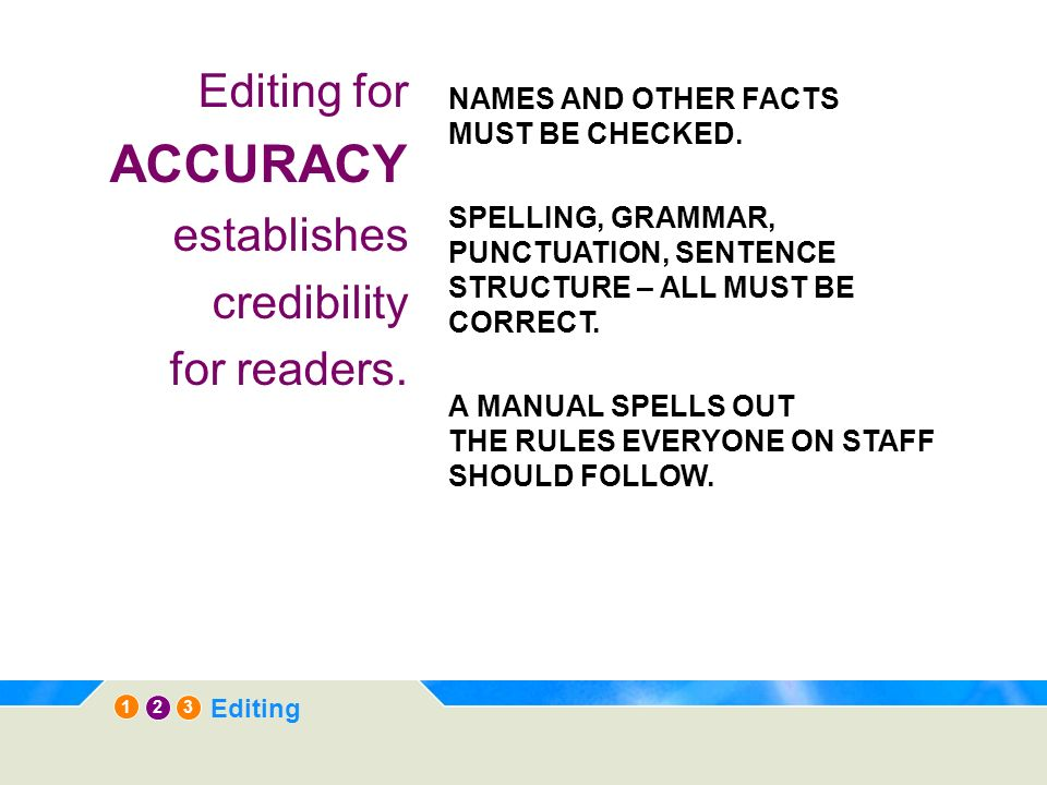 12 3 Editing Editing for ACCURACY establishes credibility for readers.