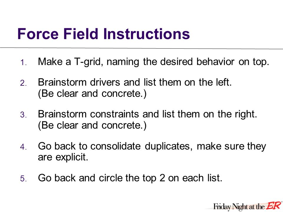 Force Field Instructions 1. Make a T-grid, naming the desired behavior on top.