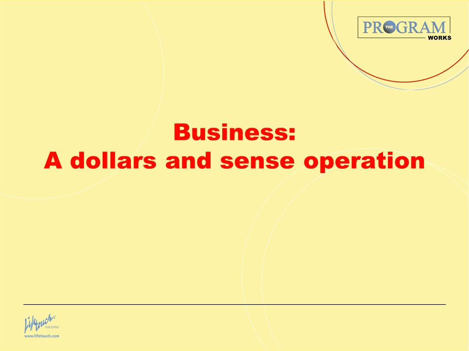 Business: A dollars and sense operation