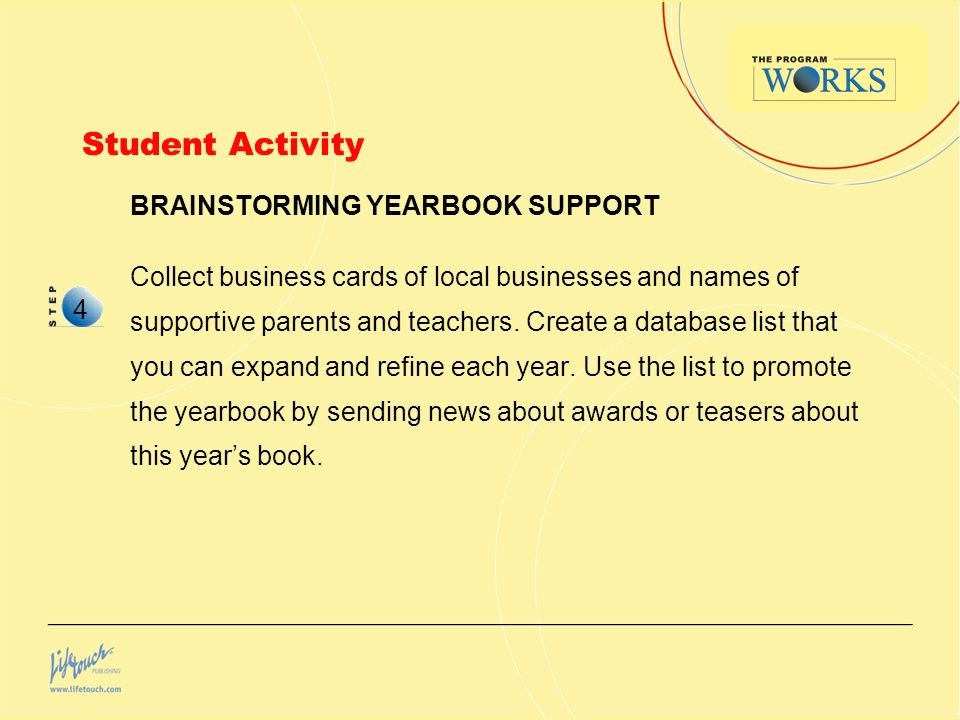 Student Activity BRAINSTORMING YEARBOOK SUPPORT Collect business cards of local businesses and names of supportive parents and teachers.