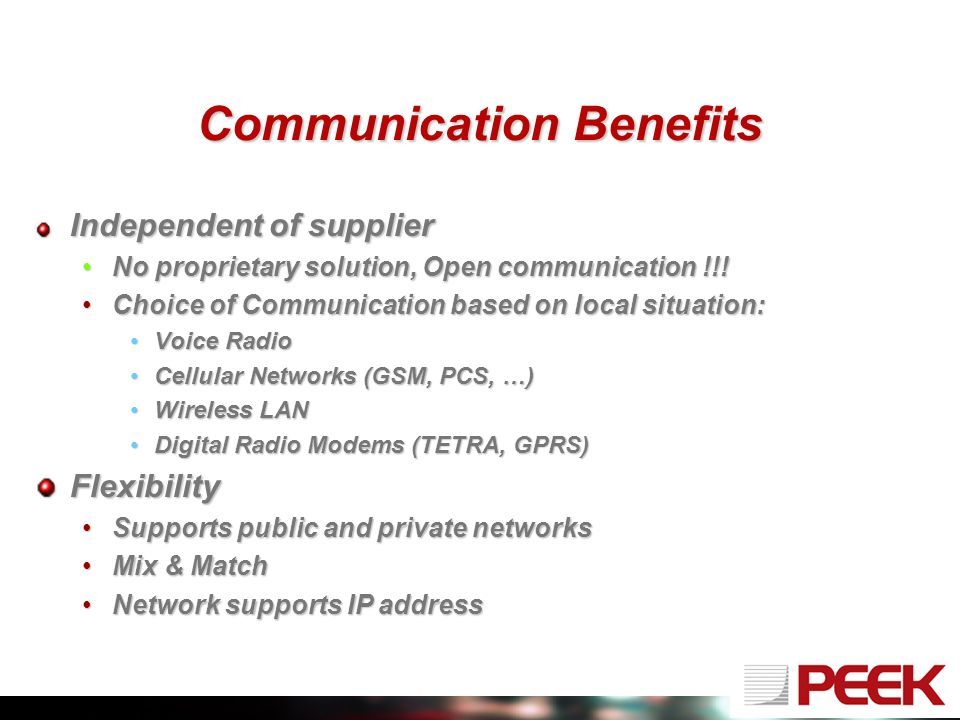 Communication Benefits Independent of supplier No proprietary solution, Open communication !!!No proprietary solution, Open communication !!.