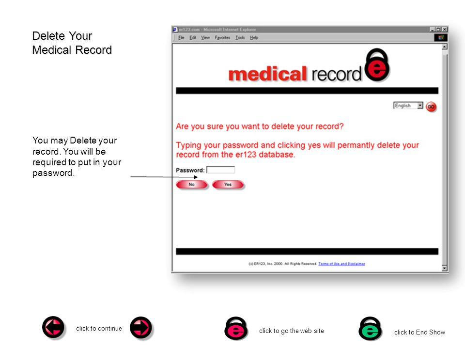 click to continue click to go the web site click to End Show Delete Your Medical Record You may Delete your record.