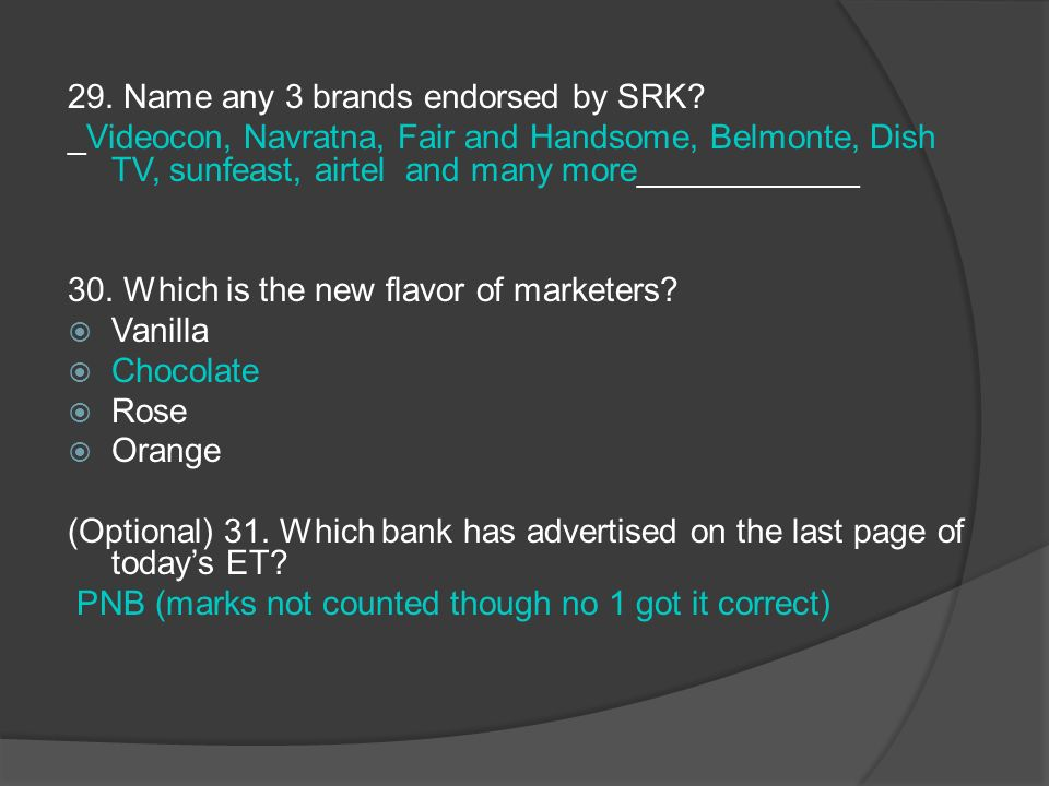 29. Name any 3 brands endorsed by SRK.