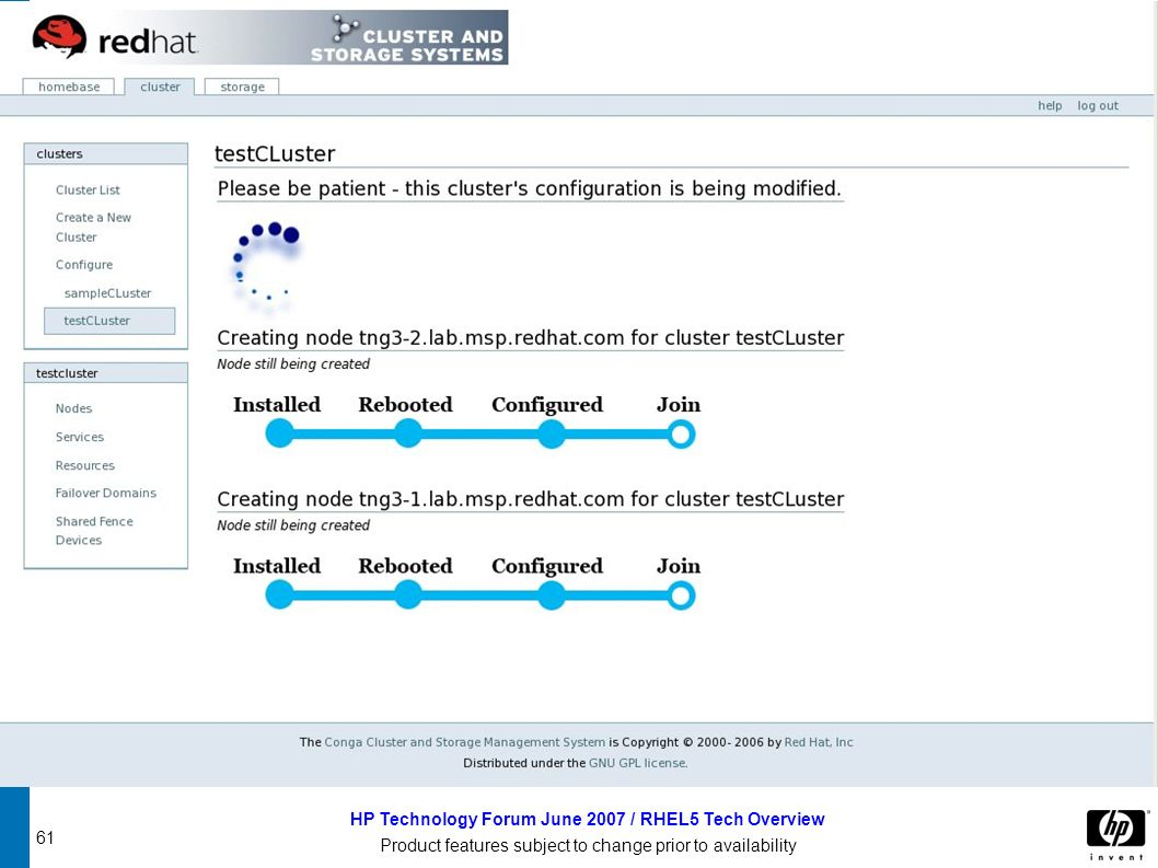 61 HP Technology Forum June 2007 / RHEL5 Tech Overview Product features subject to change prior to availability