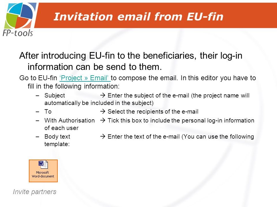 After introducing EU-fin to the beneficiaries, their log-in information can be send to them.