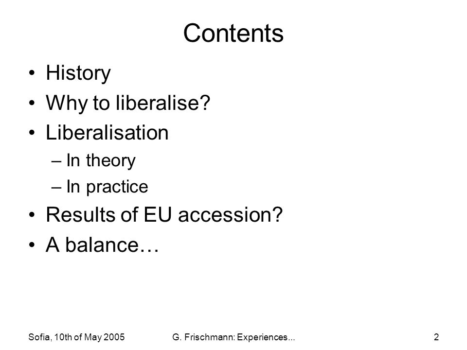 Sofia, 10th of May 2005G. Frischmann: Experiences...2 Contents History Why to liberalise.
