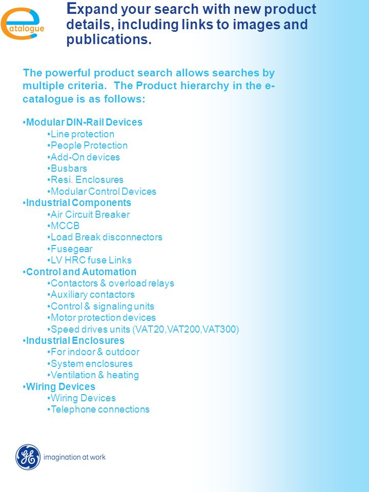 The powerful product search allows searches by multiple criteria.