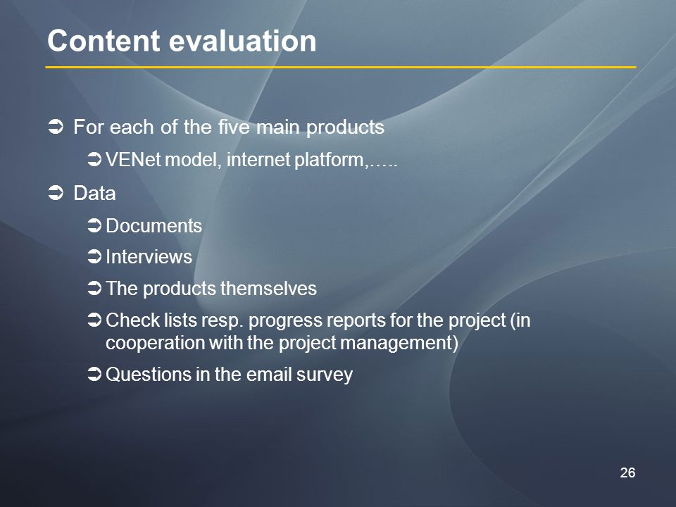 26 Content evaluation For each of the five main products VENet model, internet platform,…..