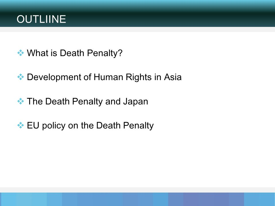 OUTLIINE What is Death Penalty.