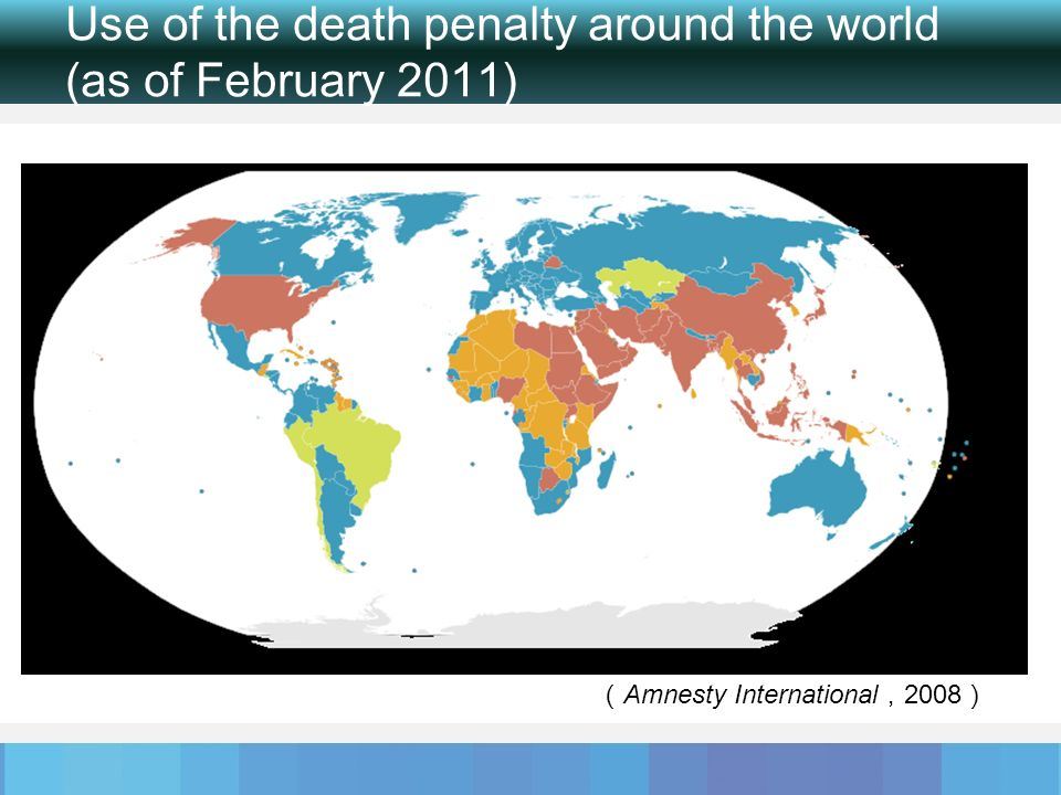 Use of the death penalty around the world (as of February 2011) Amnesty International 2008