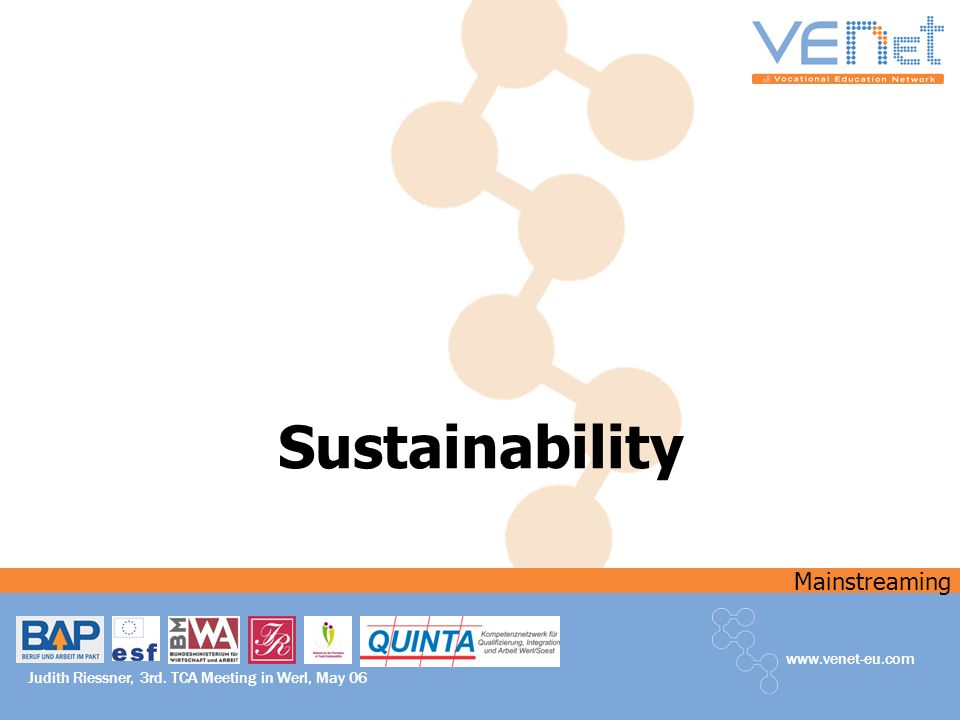 Mainstreaming   Judith Riessner, 3rd. TCA Meeting in Werl, May 06 Sustainability