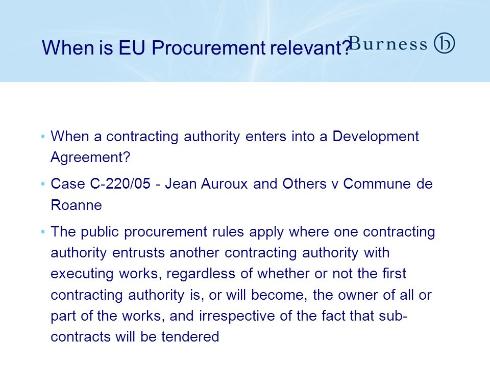 When is EU Procurement relevant. When a contracting authority enters into a Development Agreement.
