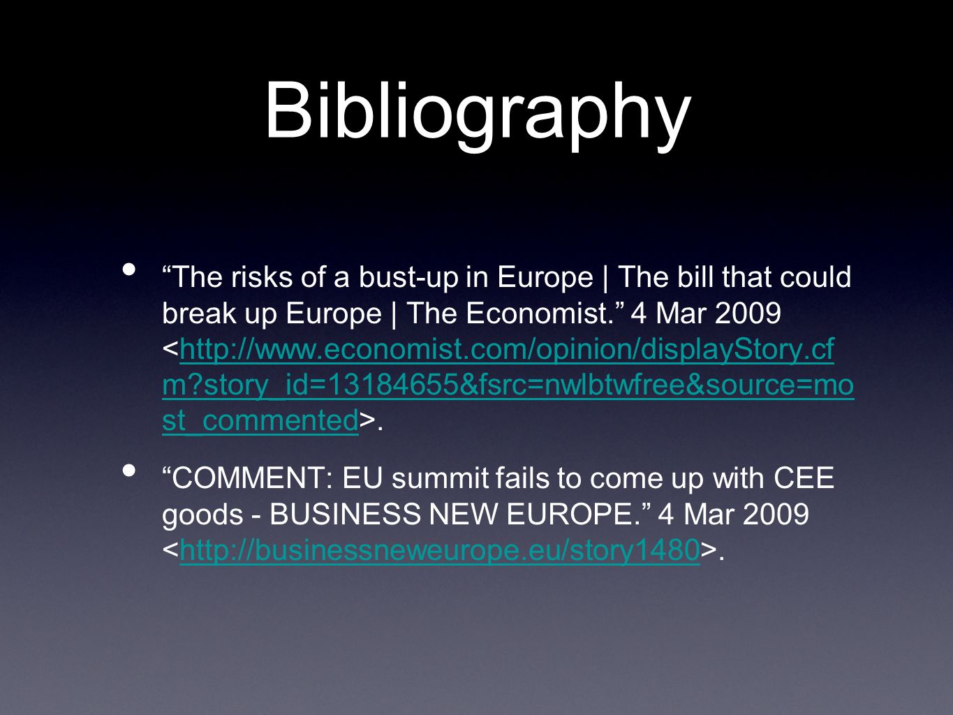 Bibliography The risks of a bust-up in Europe | The bill that could break up Europe | The Economist.
