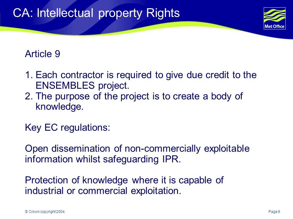 Page 6© Crown copyright 2004 CA: Intellectual property Rights Article 9 1.