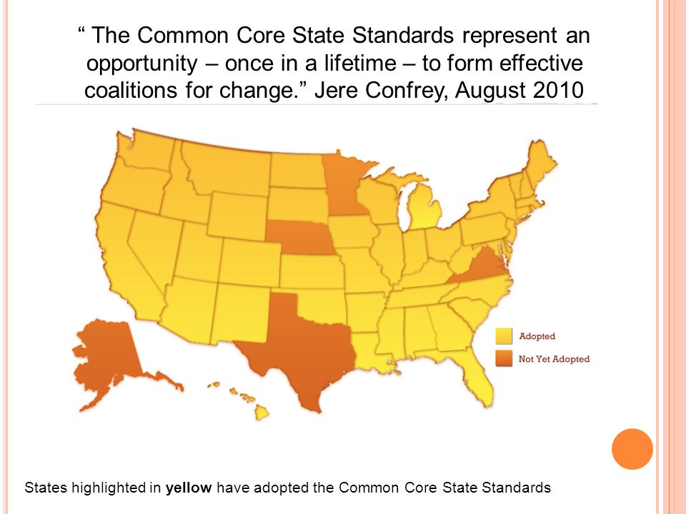 The Common Core State Standards represent an opportunity – once in a lifetime – to form effective coalitions for change.