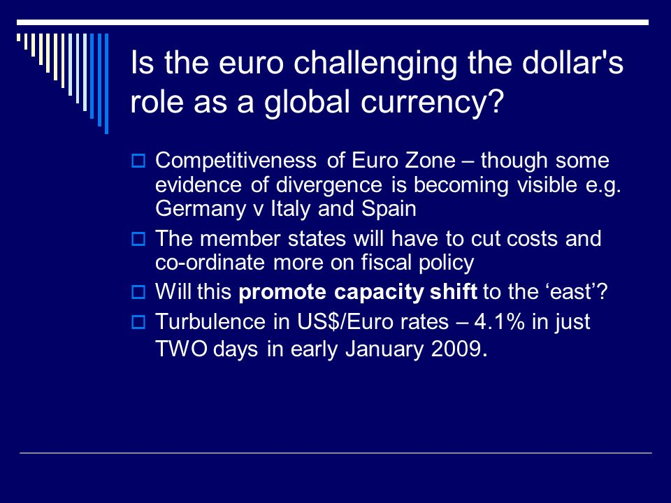 Is the euro challenging the dollar s role as a global currency.