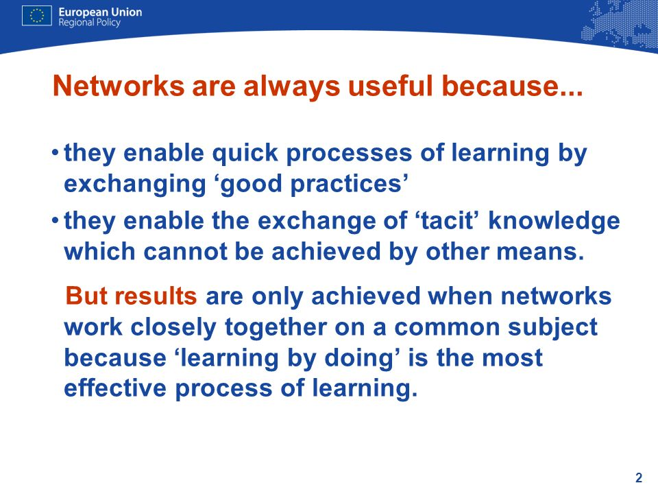 2 Networks are always useful because...
