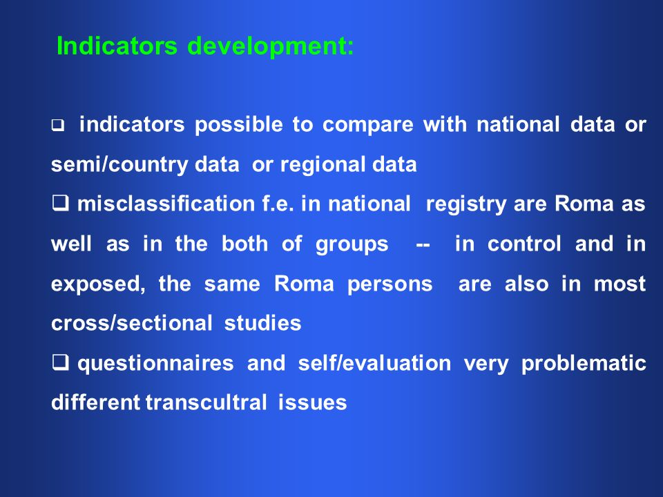 indicators possible to compare with national data or semi/country data or regional data misclassification f.e.