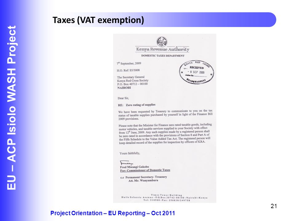21 EU – ACP Isiolo WASH Project Project Orientation – EU Reporting – Oct 2011 Taxes (VAT exemption)