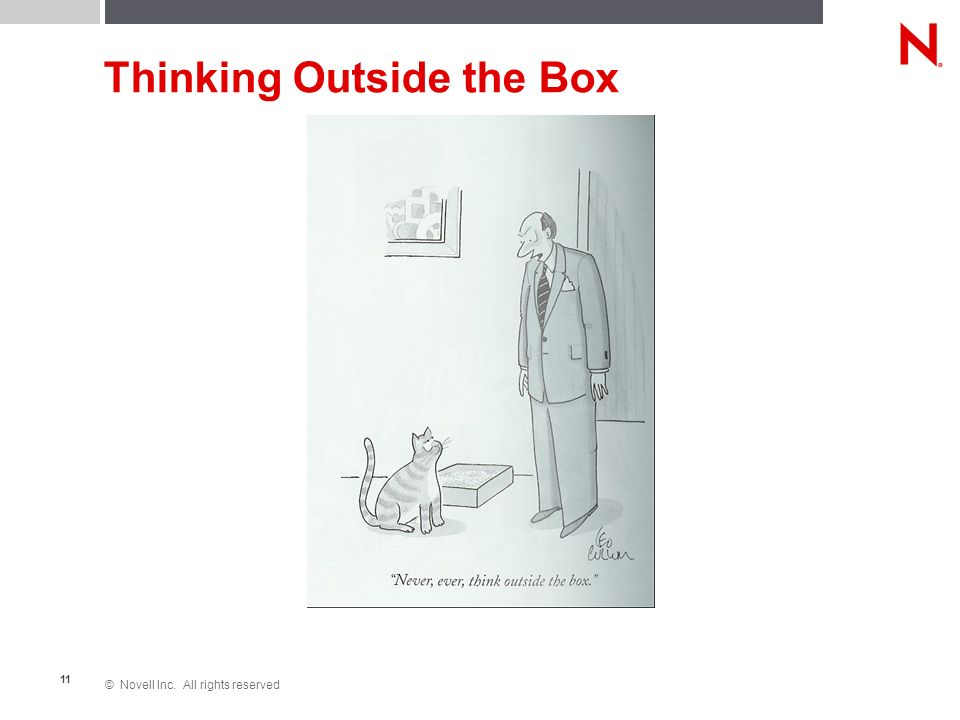 © Novell Inc. All rights reserved 11 Thinking Outside the Box