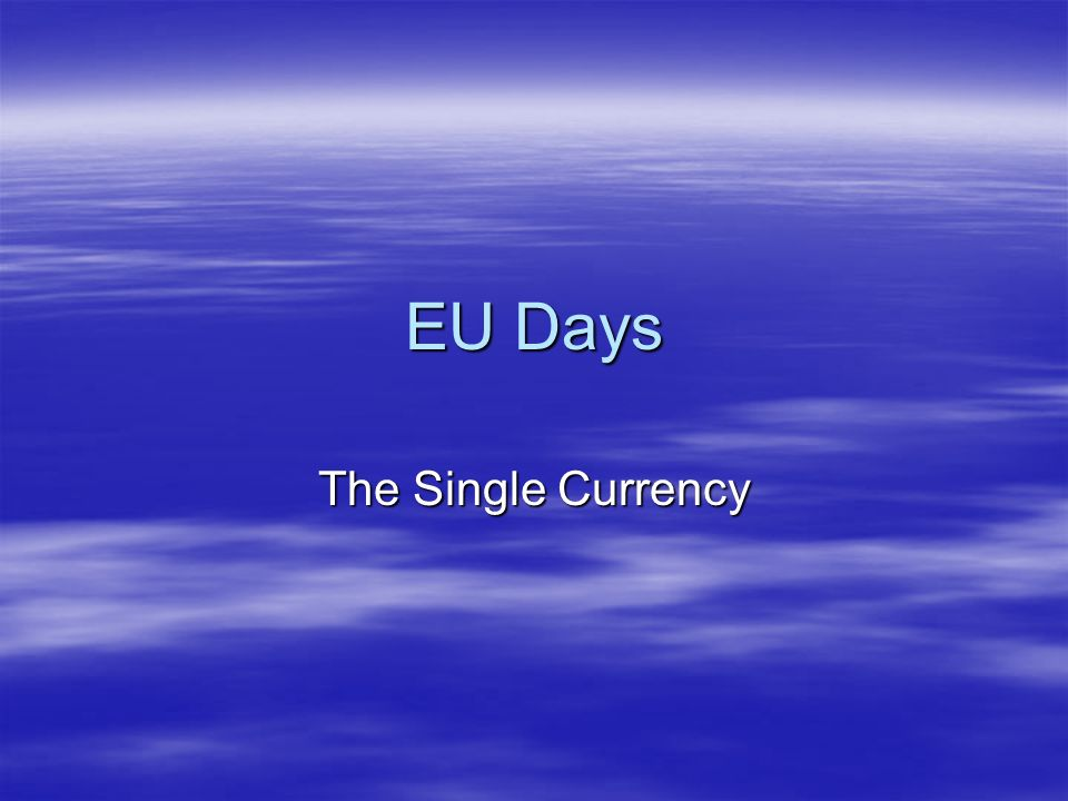 EU Days The Single Currency