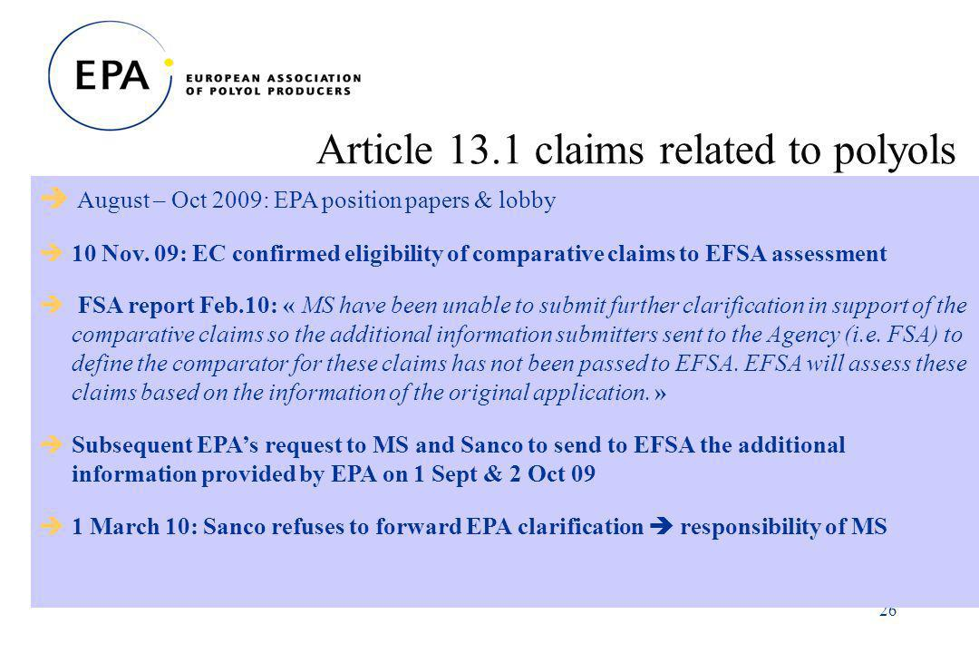 26 Article 13.1 claims related to polyols August – Oct 2009: EPA position papers & lobby 10 Nov.