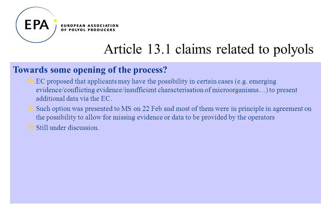 28 Article 13.1 claims related to polyols Towards some opening of the process.
