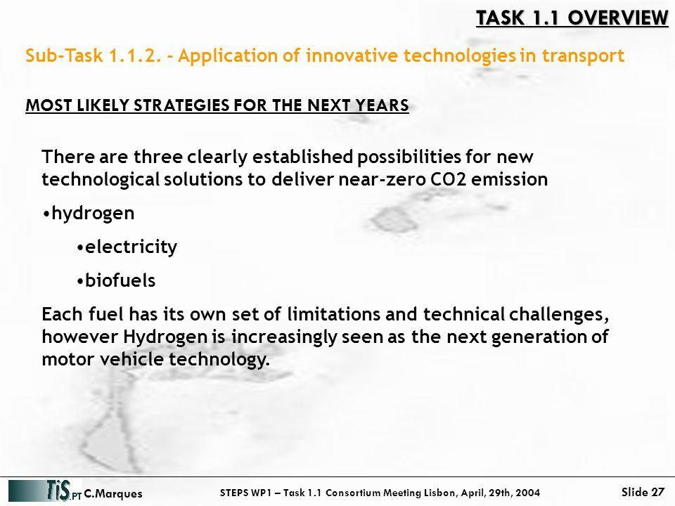 STEPS WP1 – Task 1.1 Consortium Meeting Lisbon, April, 29th, 2004 Slide 27 C.Marques Sub-Task 1.1.2.