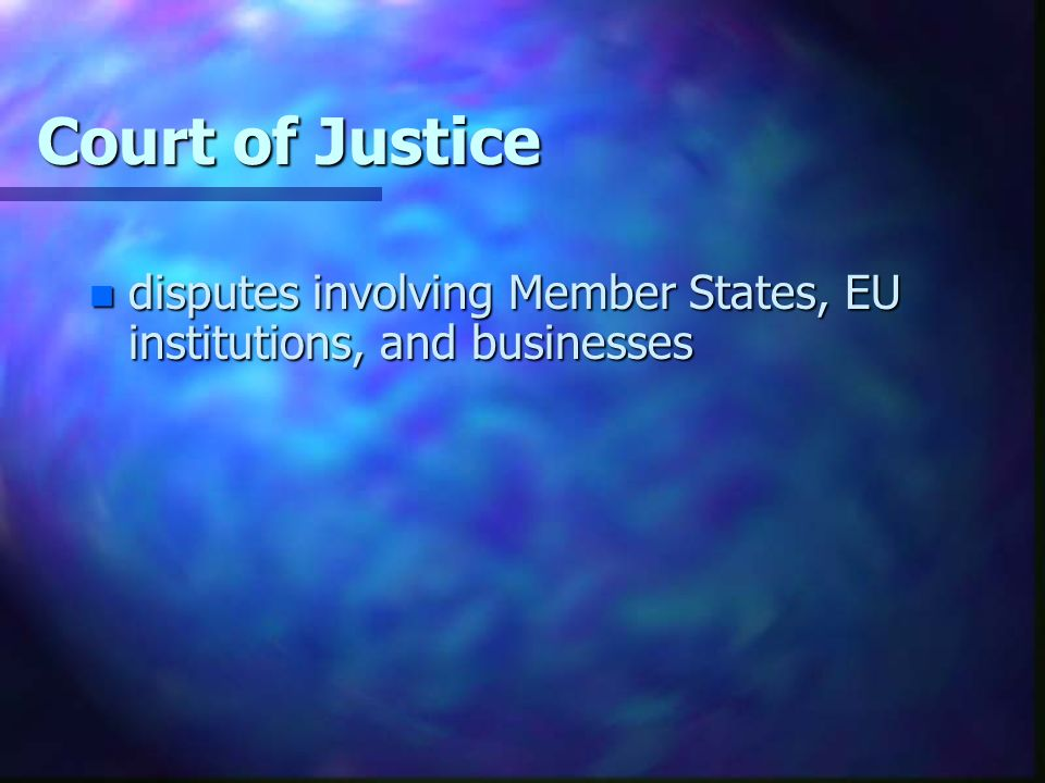 Court of Justice n disputes involving Member States, EU institutions, and businesses