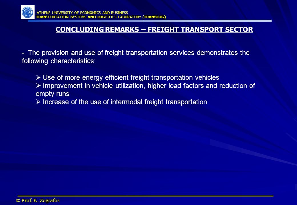 ATHENS UNIVERSITY OF ECONOMICS AND BUSINESS TRANSPORTATION SYSTEMS AND LOGISTICS LABORATORY (TRANSLOG) © Prof.