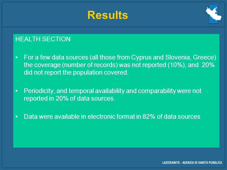 HEALTH SECTION For a few data sources (all those from Cyprus and Slovenia, Greece) the coverage (number of records) was not reported (10%), and 20% did not report the population covered.