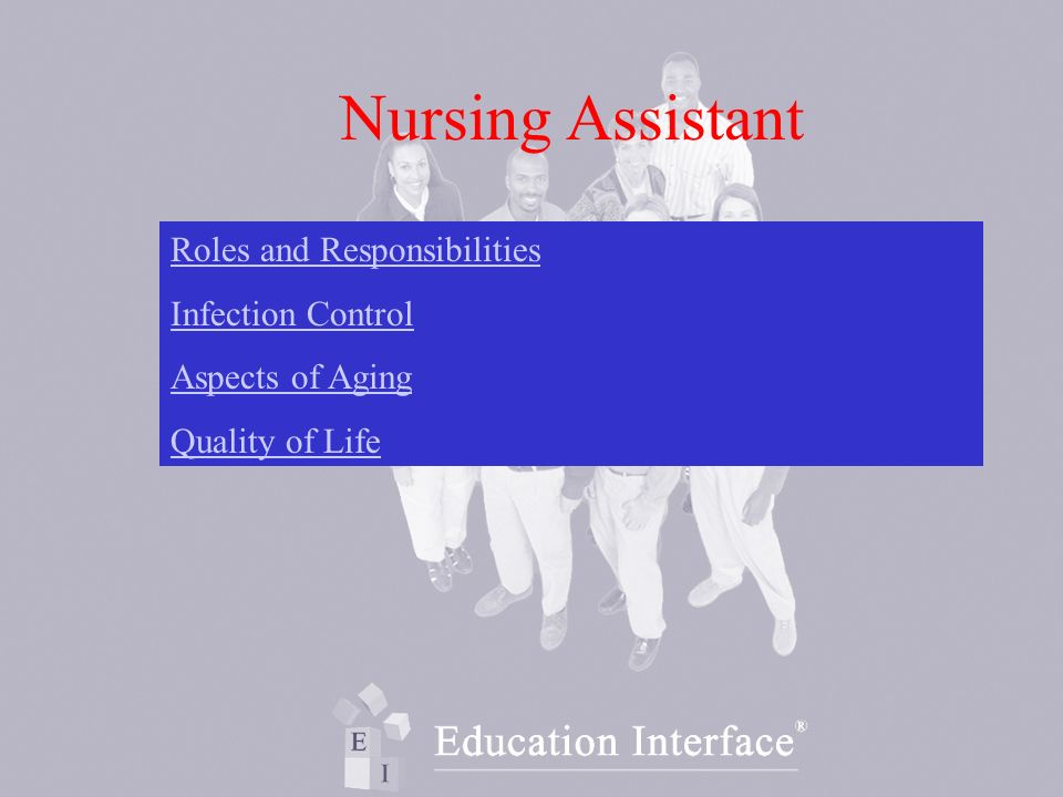 Nursing Assistant Roles and Responsibilities Infection Control Aspects of Aging Quality of Life