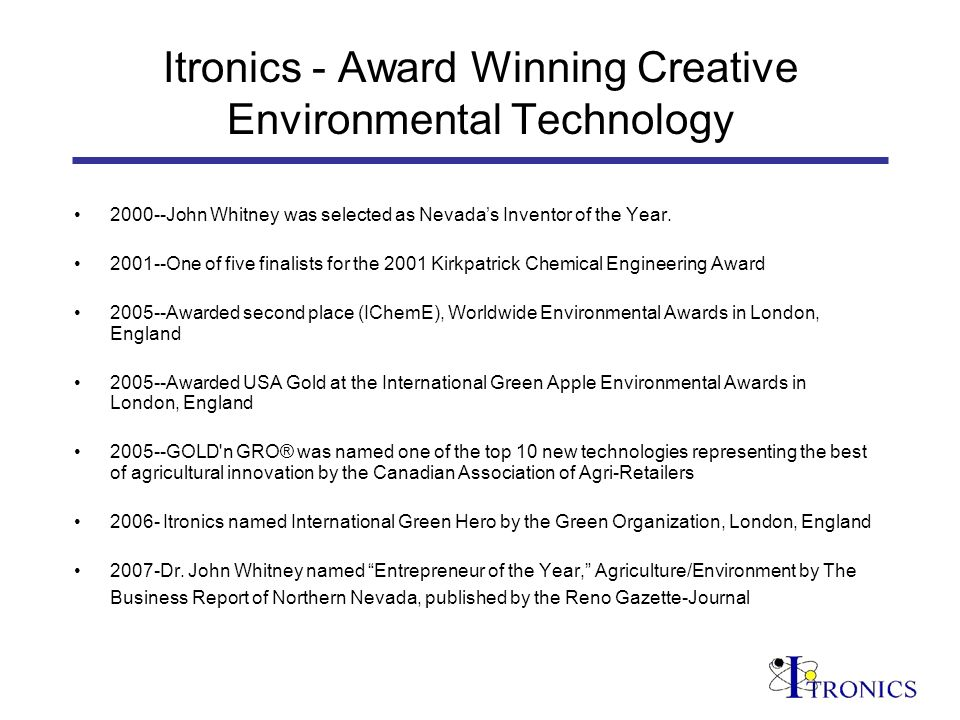 Itronics - Award Winning Creative Environmental Technology 2000--John Whitney was selected as Nevadas Inventor of the Year.