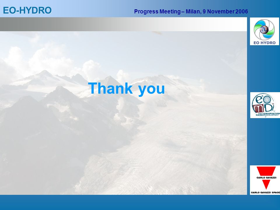 EO-HYDRO Progress Meeting – Milan, 9 November 2006 Thank you