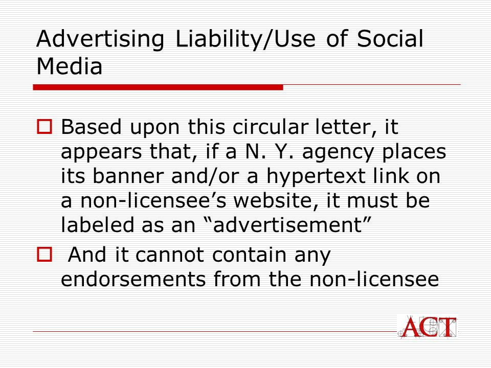 Advertising Liability/Use of Social Media Based upon this circular letter, it appears that, if a N.