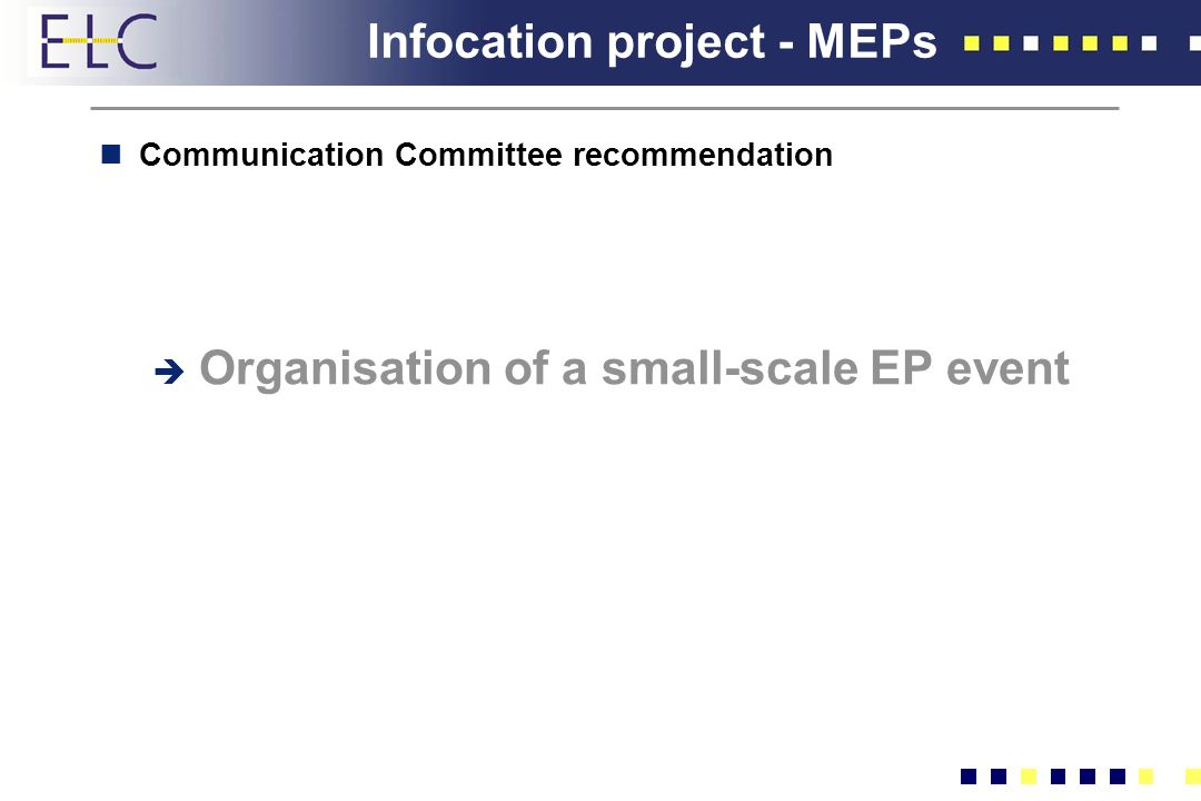 Infocation project - MEPs nCommunication Committee recommendation Organisation of a small-scale EP event