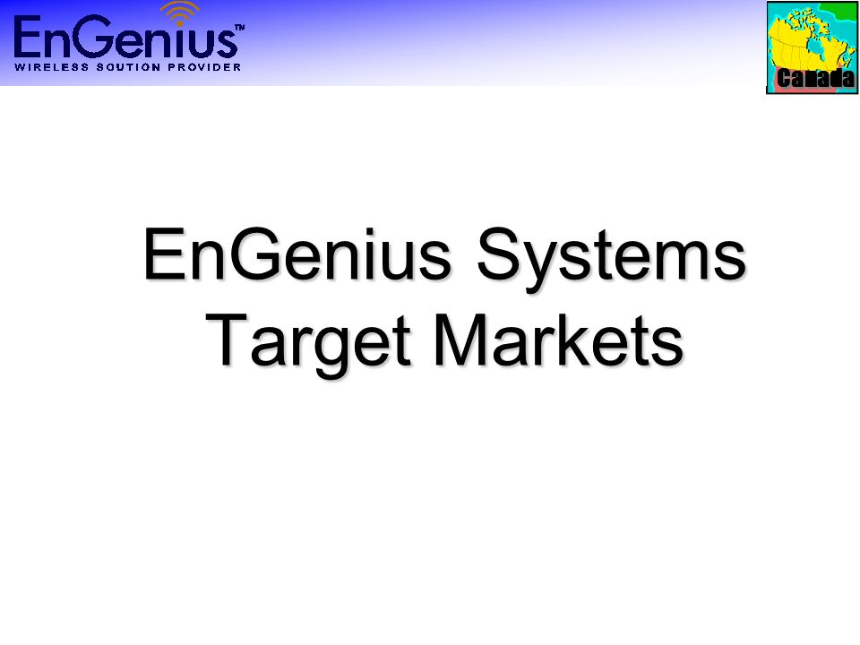 Canada EnGenius Systems Target Markets
