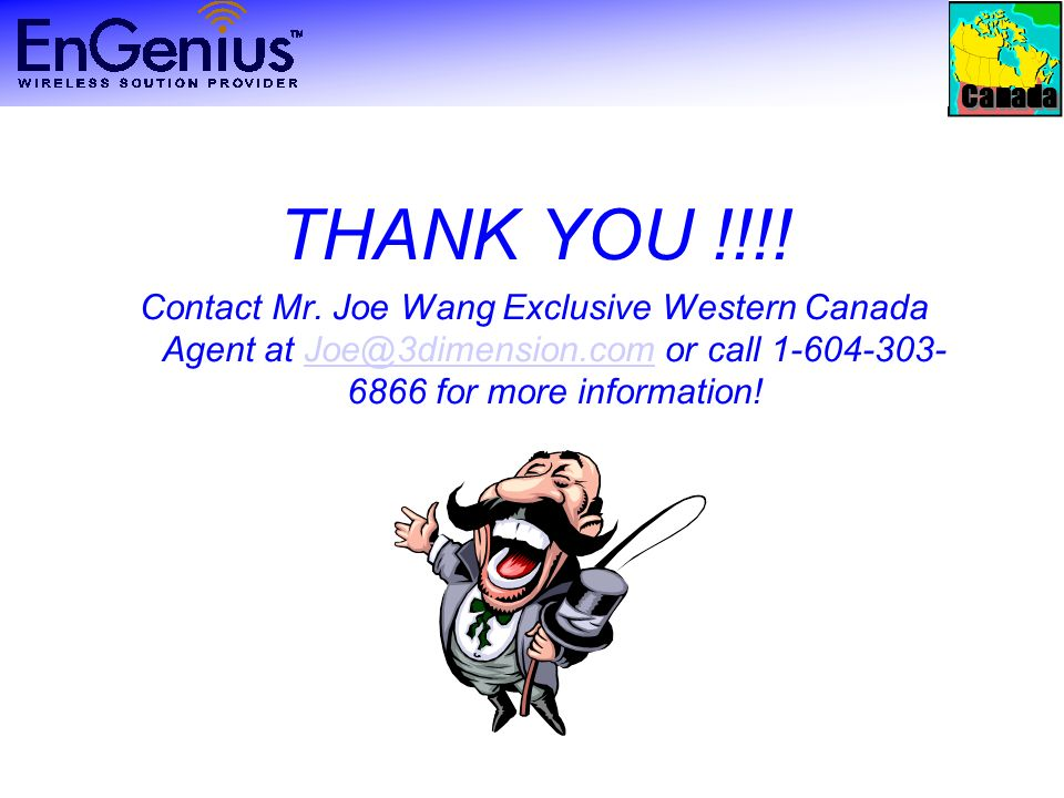 Canada THANK YOU !!!. Contact Mr.