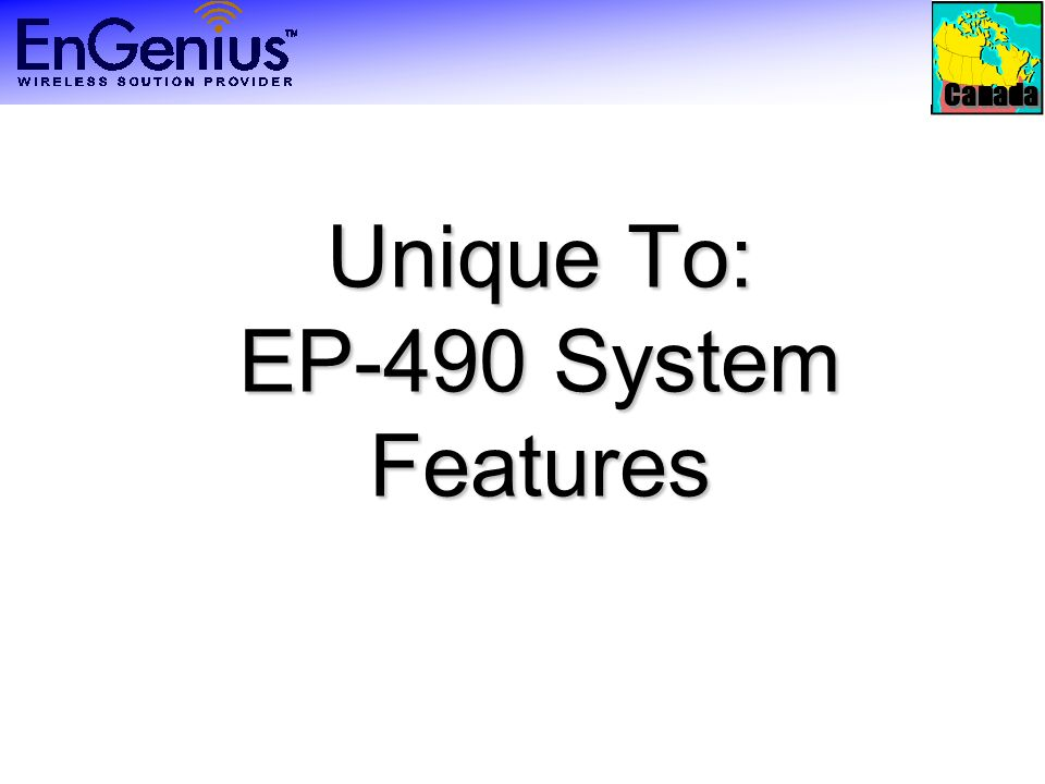 Canada Unique To: EP-490 System Features