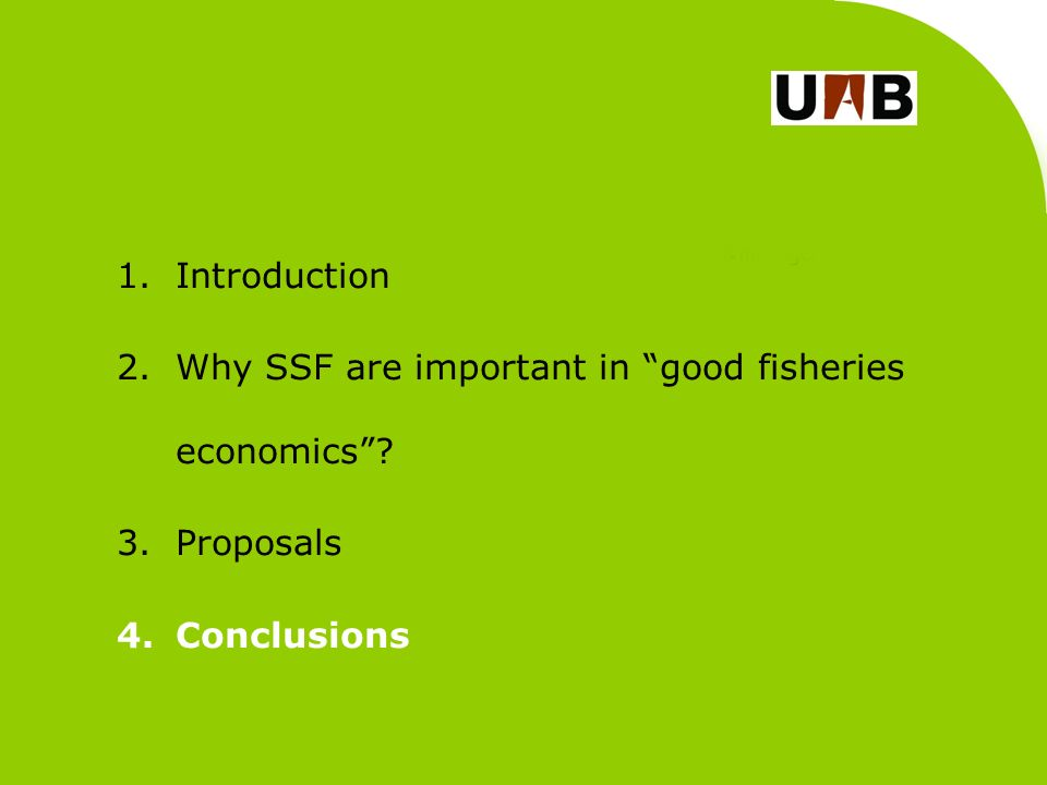 1.Introduction 2.Why SSF are important in good fisheries economics 3.Proposals 4.Conclusions
