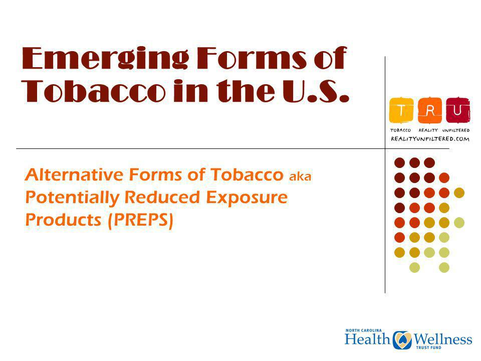Emerging Forms of Tobacco in the U.S.