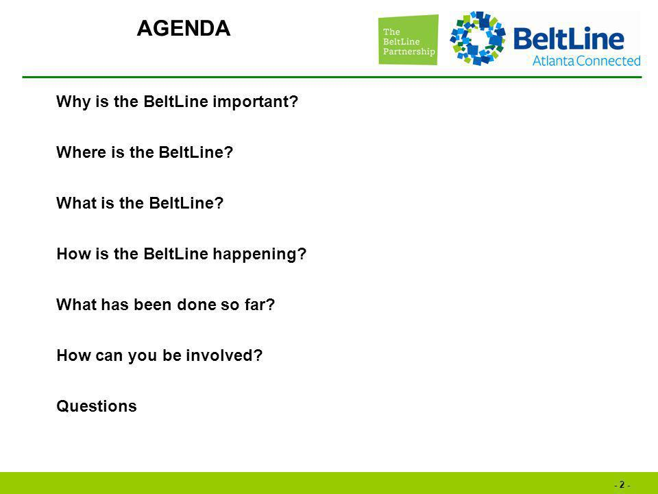 - 2 - Why is the BeltLine important. Where is the BeltLine.