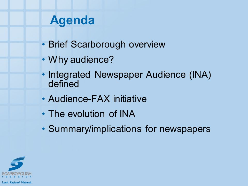 Agenda Brief Scarborough overview Why audience.
