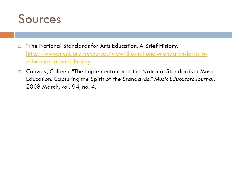 Sources The National Standards for Arts Education: A Brief History.