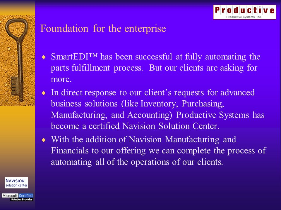 Foundation for the enterprise SmartEDI has been successful at fully automating the parts fulfillment process.