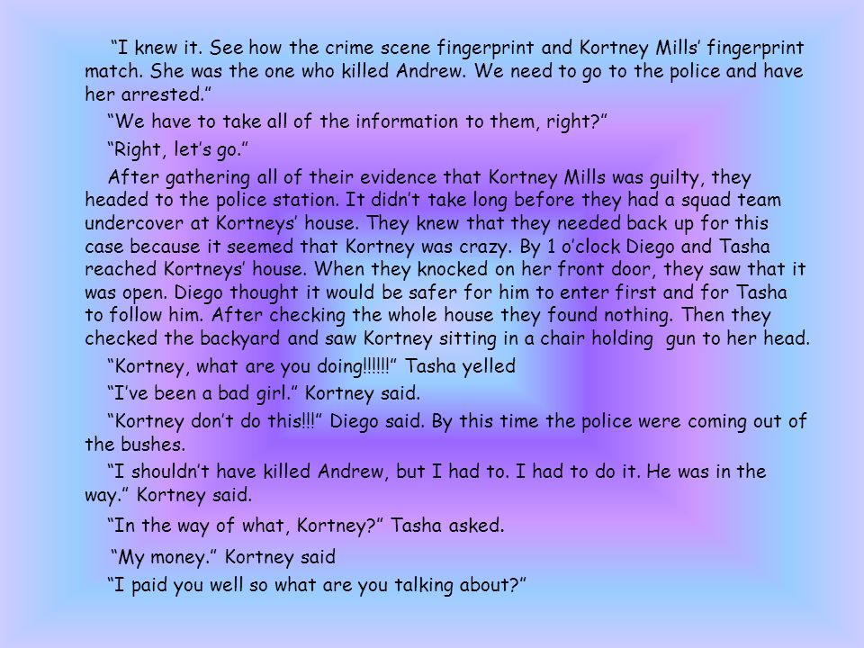 I knew it. See how the crime scene fingerprint and Kortney Mills fingerprint match.