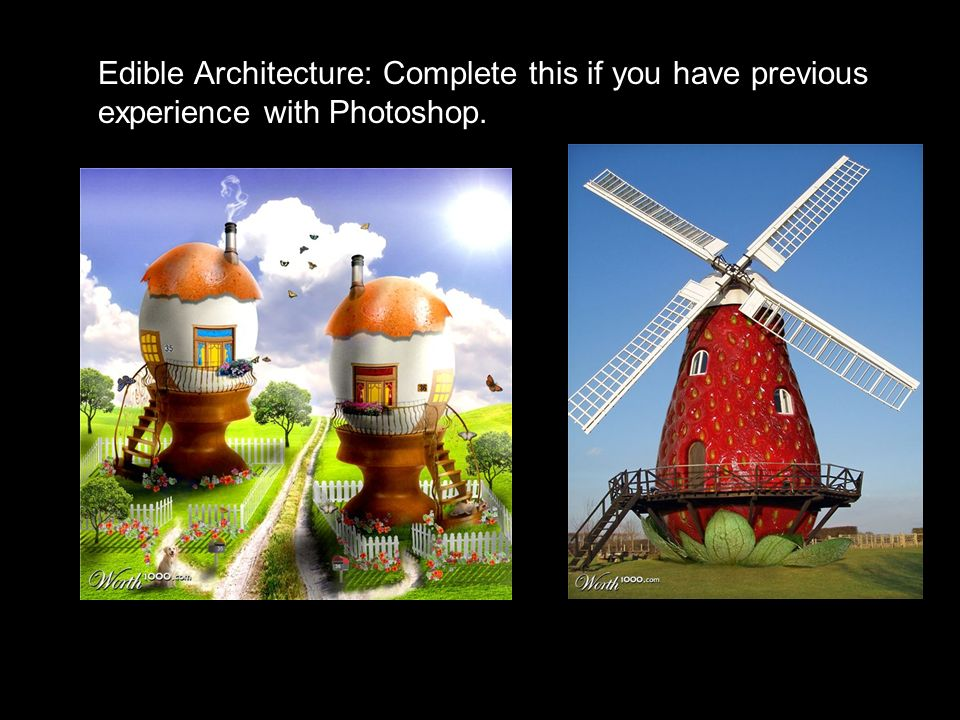 Edible Architecture: Complete this if you have previous experience with Photoshop.