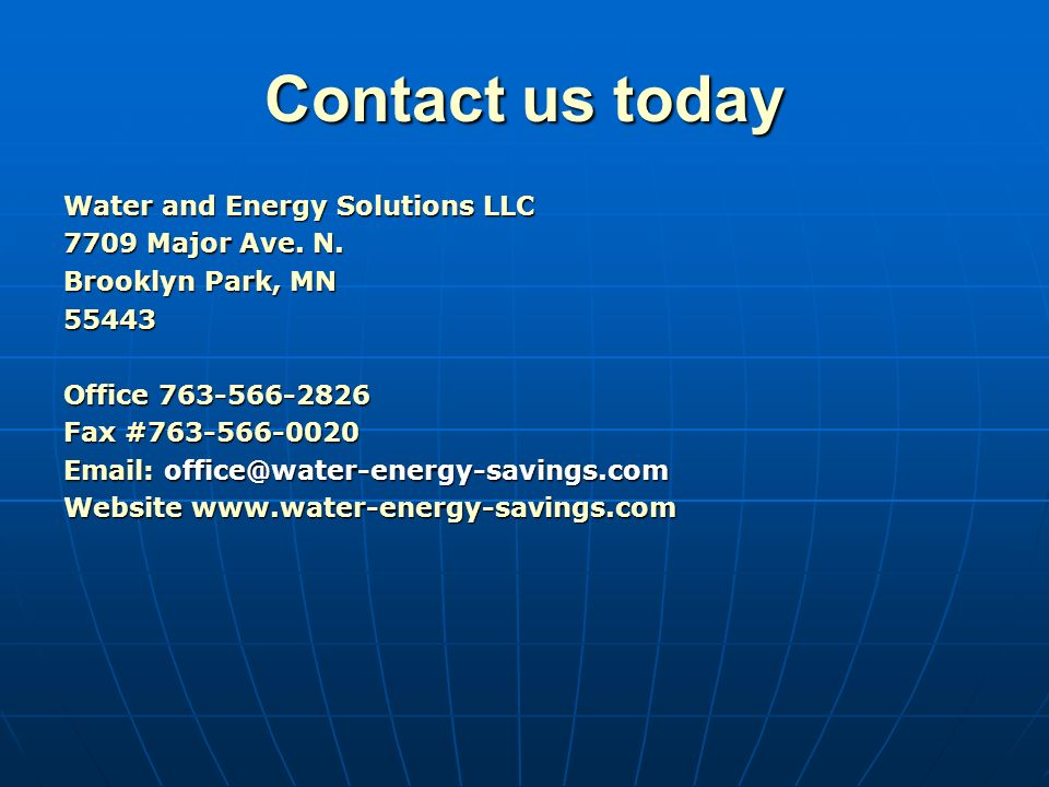 Contact us today Water and Energy Solutions LLC 7709 Major Ave.