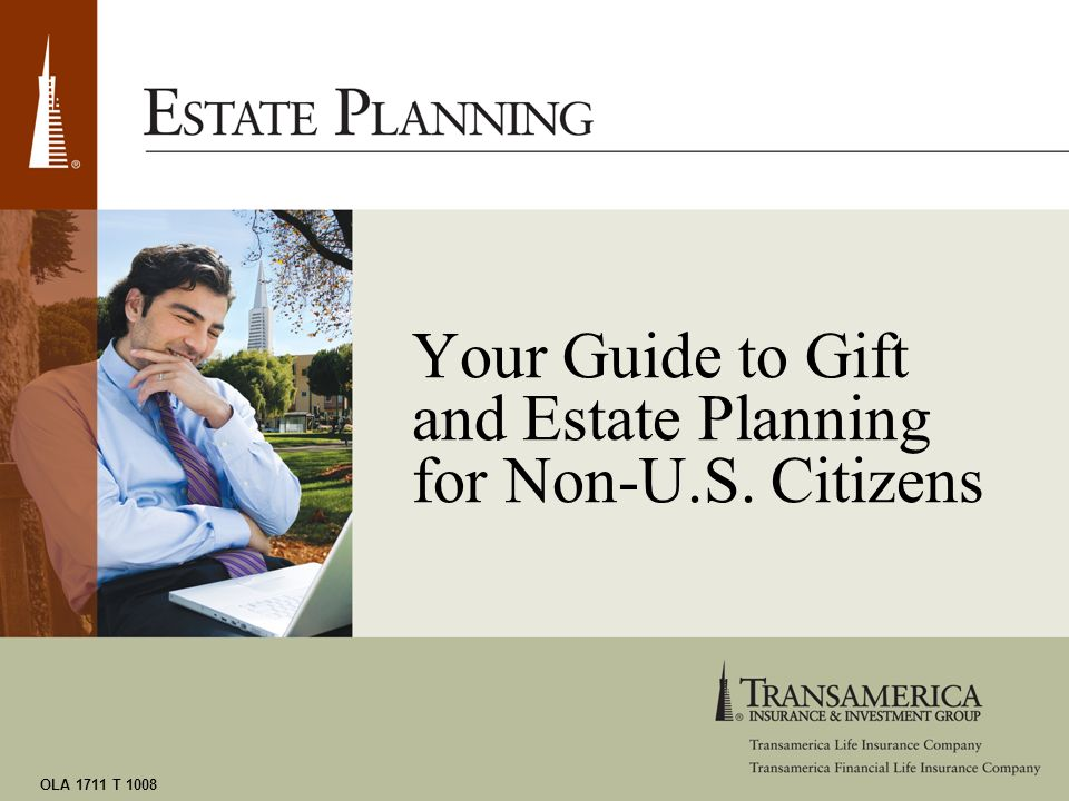 OLA 1711 T 1008 Your Guide to Gift and Estate Planning for Non-U.S. Citizens