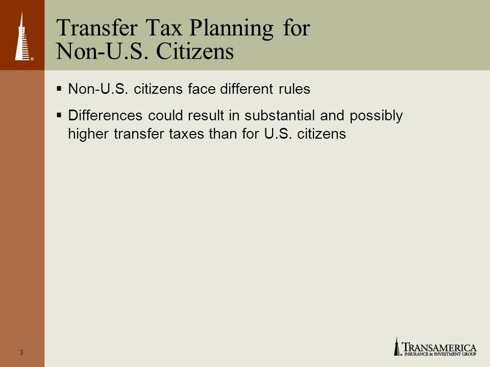 3 Transfer Tax Planning for Non-U.S. Citizens Non-U.S.